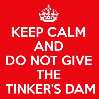 keep-calm-tinkers-dam